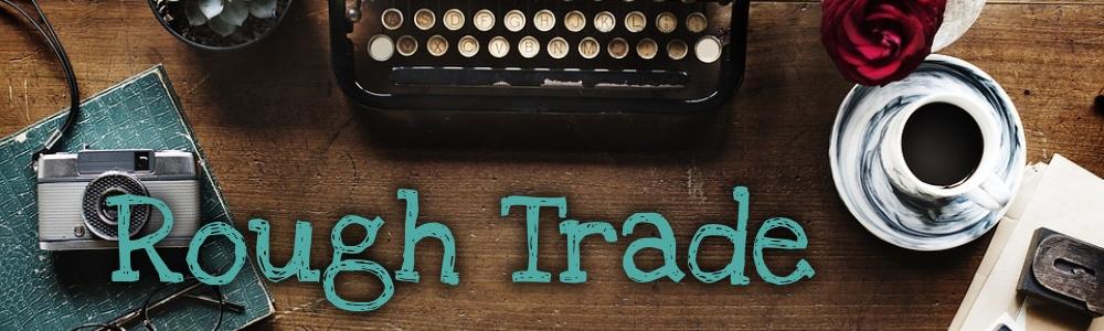 Rough Trade #GFY